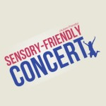 Sensory-Friendly Concerts are to the Musical Autist….. as Sunshine is to the Gardner.