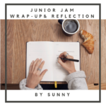 Sunny Writes: Junior Jam Wrap-Up & Reflection