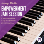 Sunny Writes: Empowerment Jam Session Wrap-Up