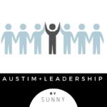 Sunny Writes: Autism & Leadership