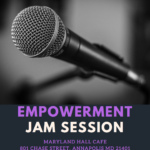 Empowerment Jam Session on May 9th at Maryland Hall!